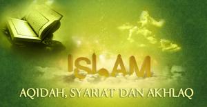 islam-aqidah-syariat-dan-akhlak