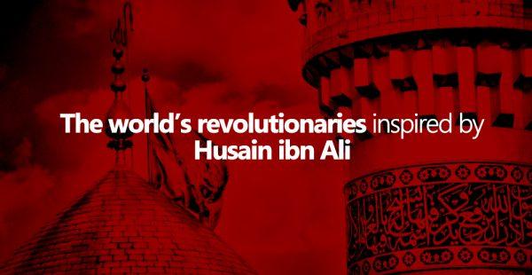 Al-Husein, Inspirator Revolusioner Dunia