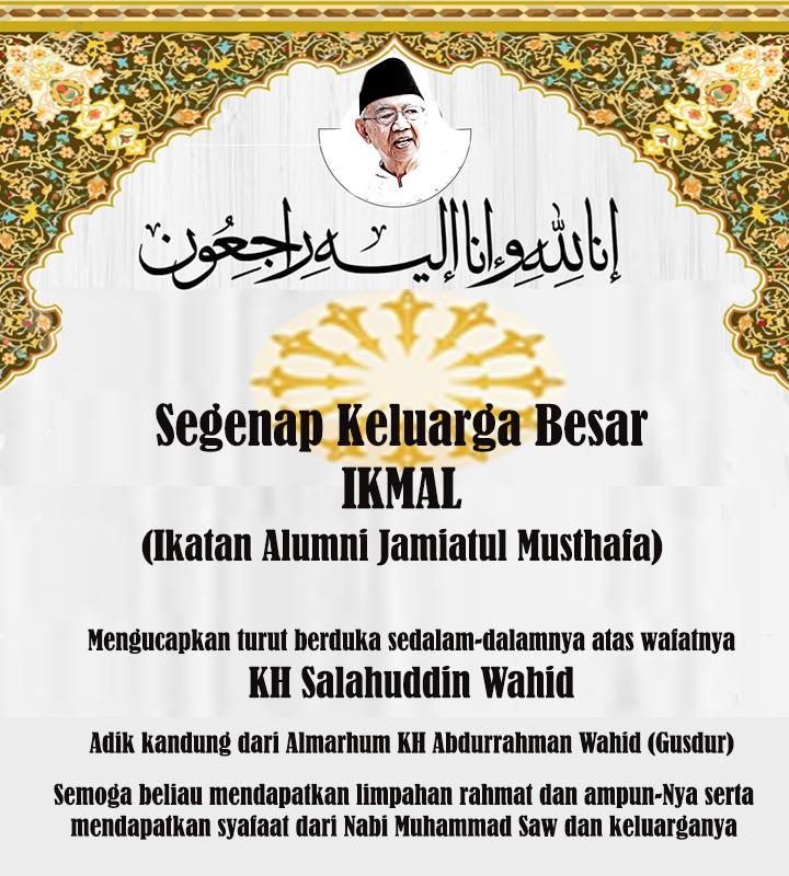 Keluarga Besar IKMAL Mengucapkan Belasungkawa atas Meninggalnya KH Salahuddin Wahid