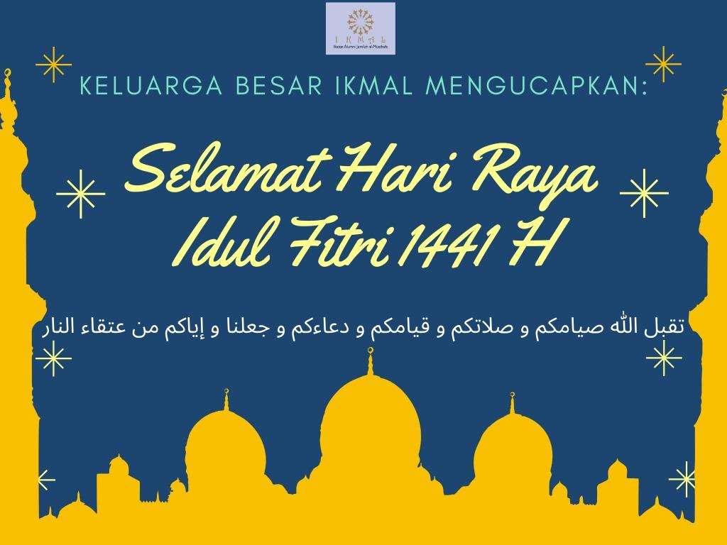 Keluarga Besar IKMAL Mengucapkan Selamat Hari Raya 1 Syawal 1441 H