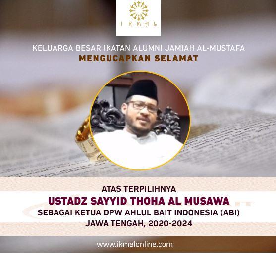 Keluarga Besar IKMAL Mengucapkan Selamat atas Terpilihnya Ust Thaha Musawa