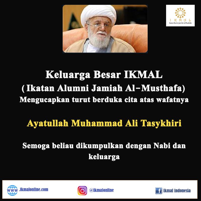 Keluarga Besar IKMAL Mengucapkan Turut Berbelasungkawa atas Wafatnya Ayatullah Tasykhiri