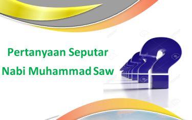 Memilah Pertanyaan Seputar Nabi Muhammad Saw