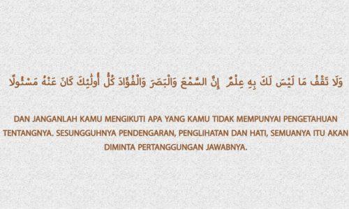 Sandaran utama adalah ilmu dan keyakinan Al-Isra : 36